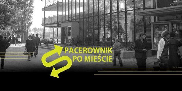 SPACEROWNIK PO MIESCIE ARCHITEKTURA